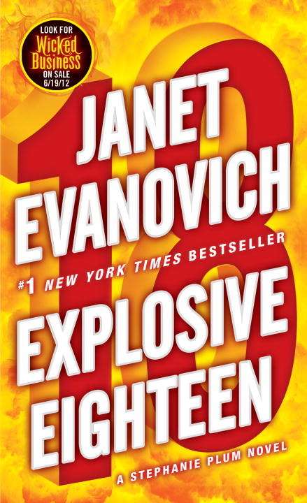 Explosive Eighteen: A Stephanie Plum Novel By: Janet Evanovich