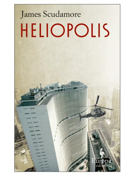 Heliopolis By: James Scudamore