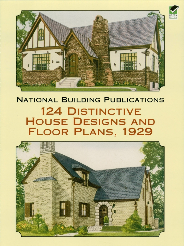 124 Distinctive House Designs and Floor Plans, 1929 By: National Building Publications