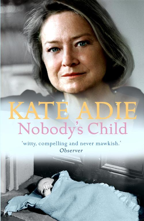 Nobody's child By: Kate Adie