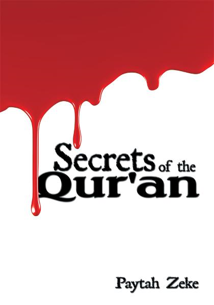 Secrets of the Qur'an By: Paytah Zeke