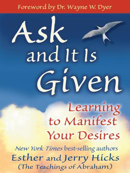 Ask And It Is Given By: Esther Hicks,Jerry Hicks