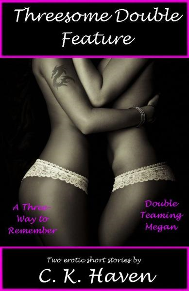 Threesome Double Feature (Collection of Two Threesome Stories)
