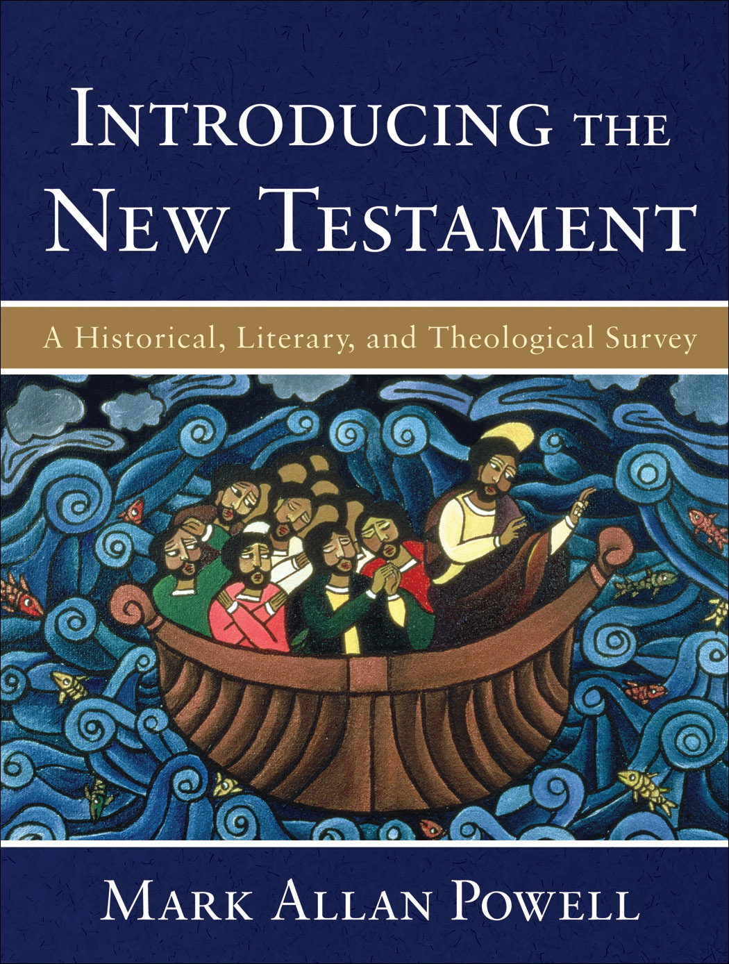 Introducing the New Testament By: Mark Allan Powell