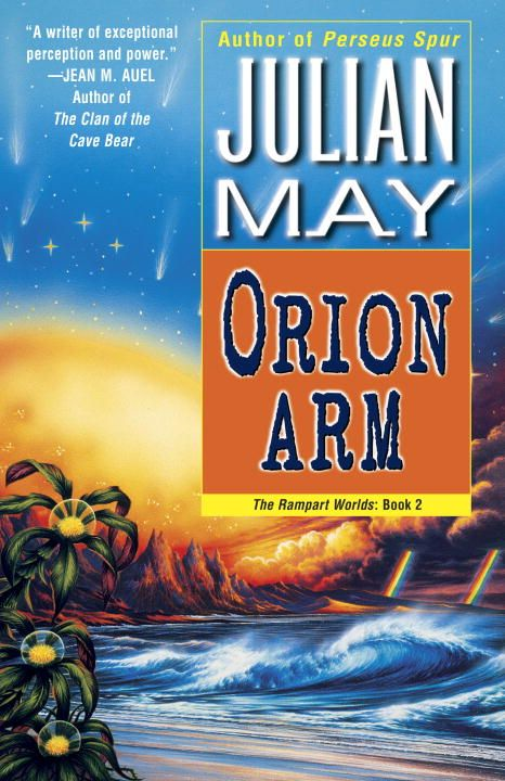 Orion Arm By: Julian May