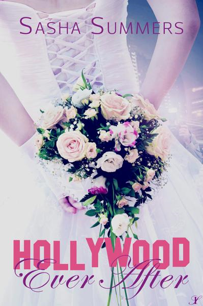Hollywood Ever After By: Sasha Summers