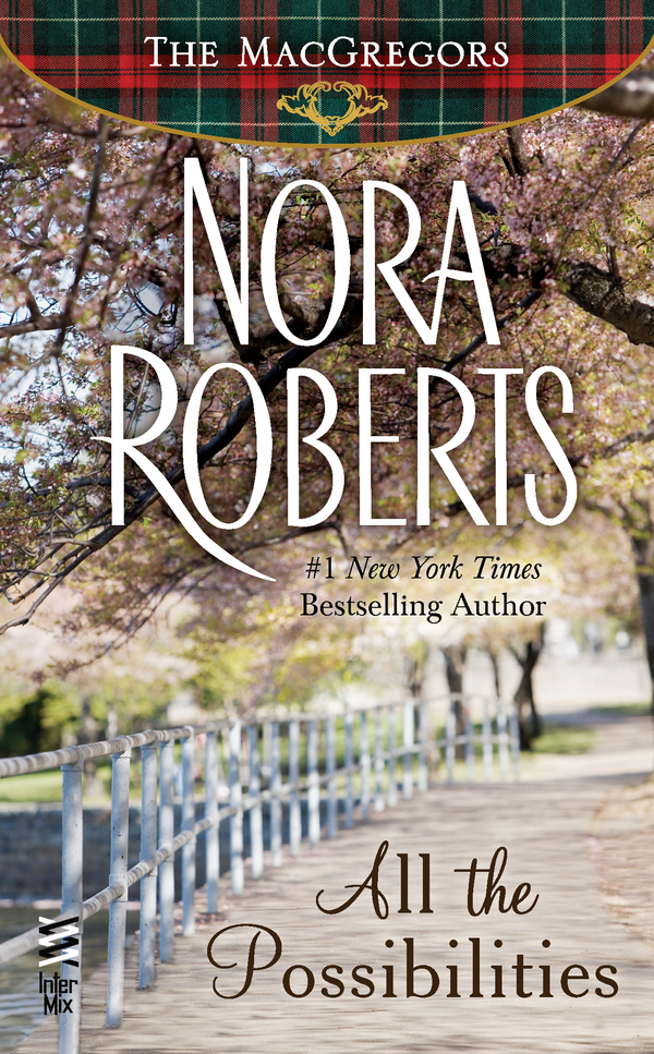 All the Possibilities By: Nora Roberts
