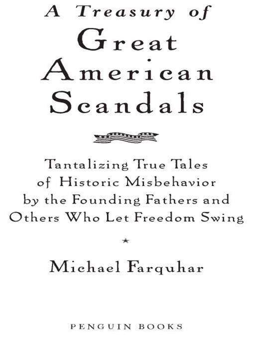 A Treasury of Great American Scandals By: Michael Farquhar