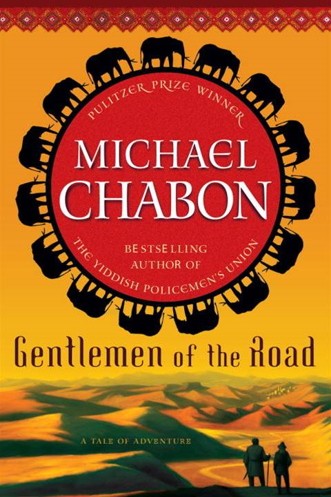 Gentlemen of the Road By: Michael Chabon