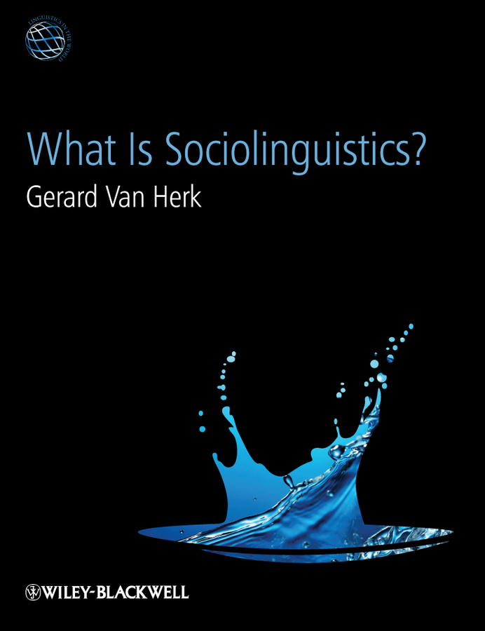 What Is Sociolinguistics By: Gerard Van Herk