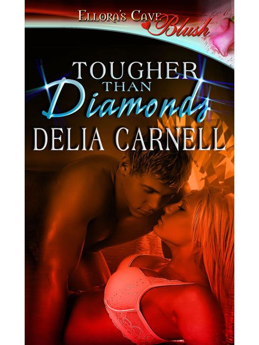 Tougher Than Diamonds By: Delia Carnell