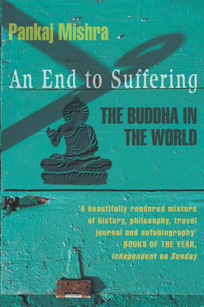 An End to Suffering The Buddha in the World