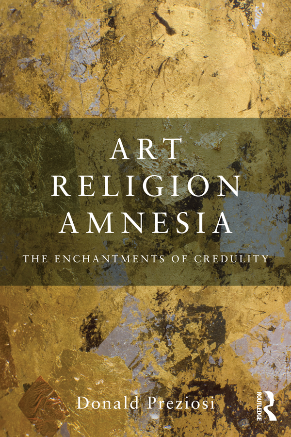 Art,  Religion & Amnesia The Enchantments of Credulity