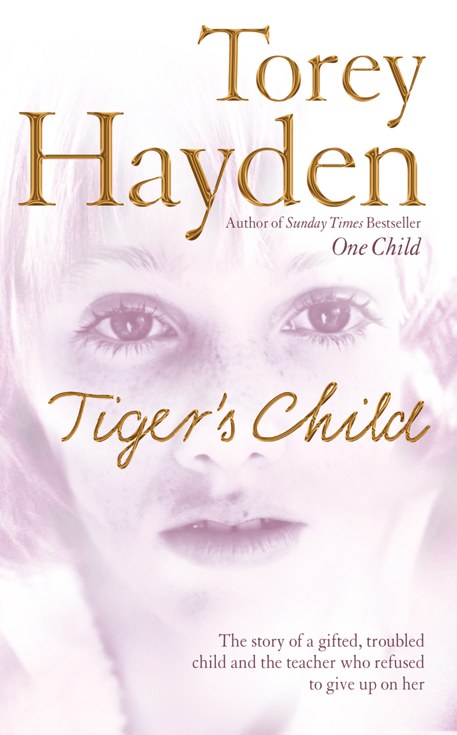 The Tiger's Child: The story of a gifted, troubled child and the teacher who refused to give up on her
