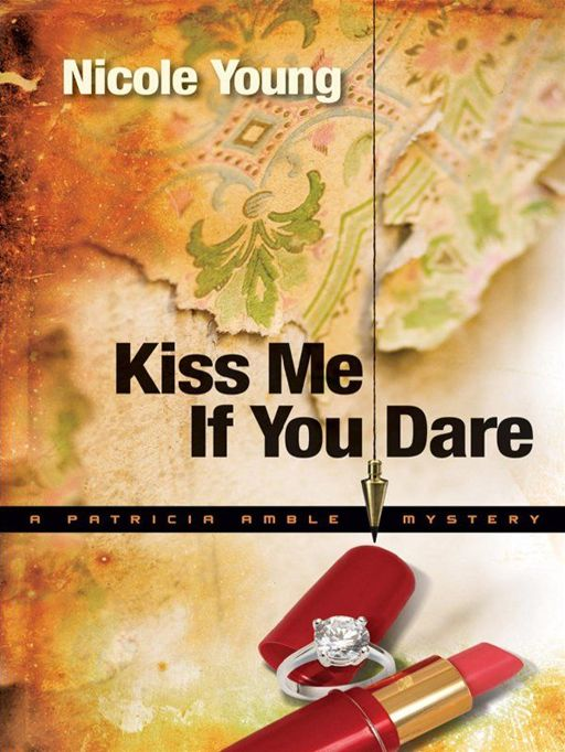 Kiss Me If You Dare (Patricia Amble Mystery Book #3)