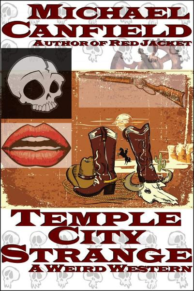Temple City Strange: A Weird Western