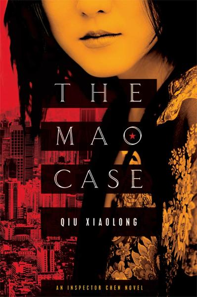 The Mao Case By: Qiu Xiaolong