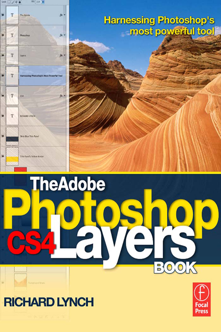 The Adobe Photoshop CS4 Layers Book Harnessing Photoshop's most powerful tool