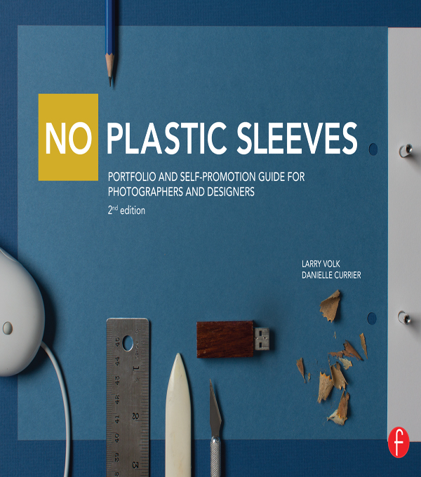 No Plastic Sleeves: The Complete Portfolio and Self-Promotion Guide 2e