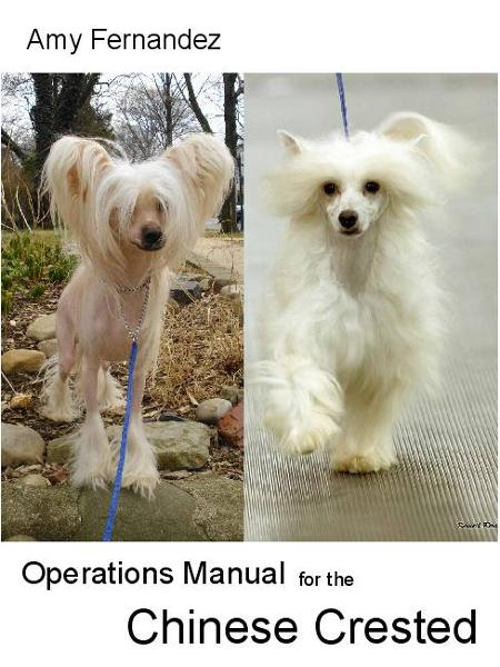Operations Manual for the Chinese Crested By: Amy Fernandez, S Bush