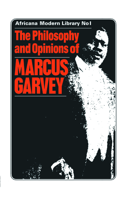 The Philosophy and Opinions of Marcus Garvey Africa for the Africans