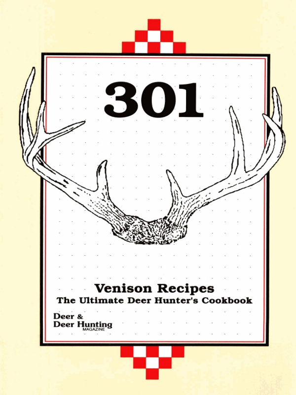 301 Venison Recipes The Ultimate Deer Hunter's Cookbook