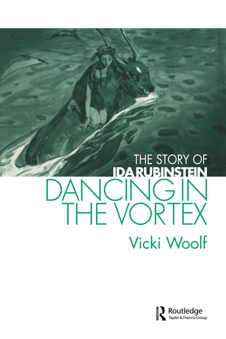 Dancing in the Vortex The Story of Ida Rubinstein