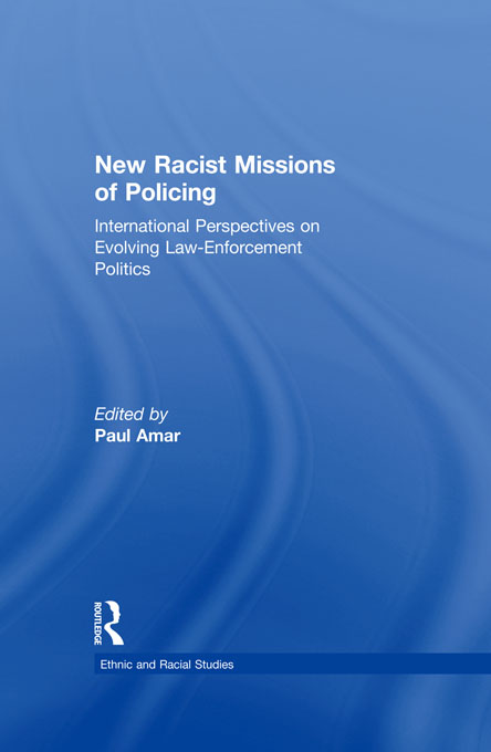 New Racial Missions of Policing International Perspectives on Evolving Law-Enforcement Politics