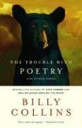 The Trouble with Poetry By: Billy Collins