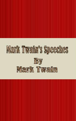 Mark Twain's Speeches By: Mark Twain