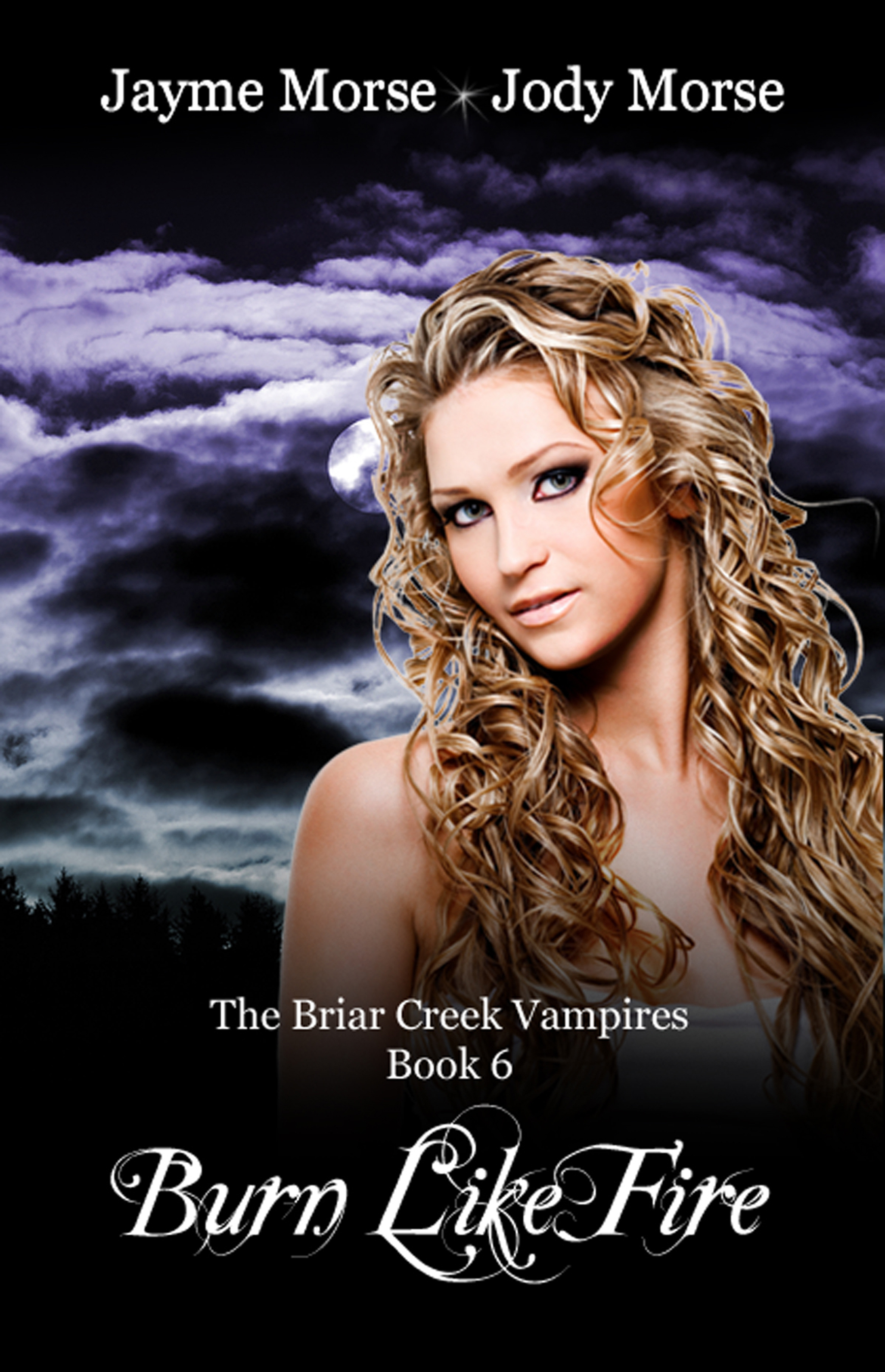 Burn Like Fire (The Briar Creek Vampires, #6) by Jayme Morse & Jody Morse