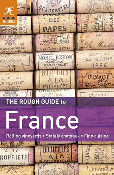 The Rough Guide to France By: Rough Guides