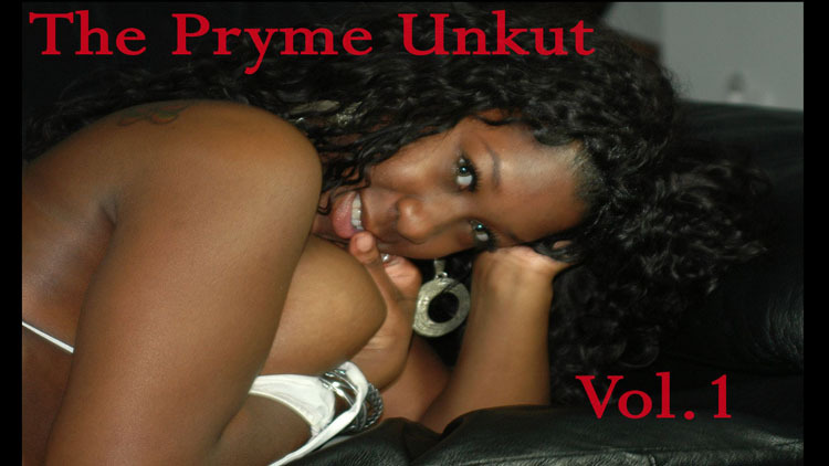 The Pryme Unkut Vol.1