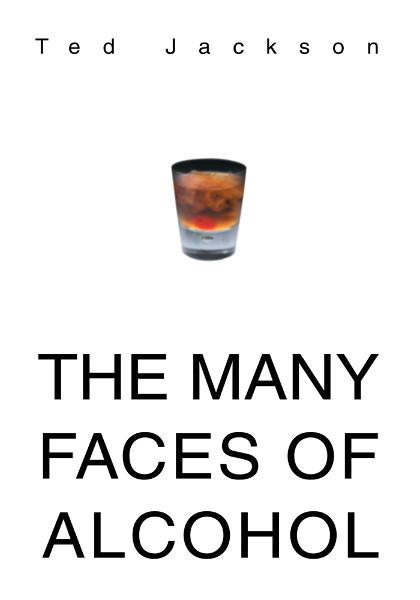 <u>THE MANY FACES OF ALCOHOL</u>