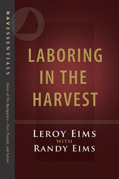 Laboring in the Harvest By: LeRoy Eims