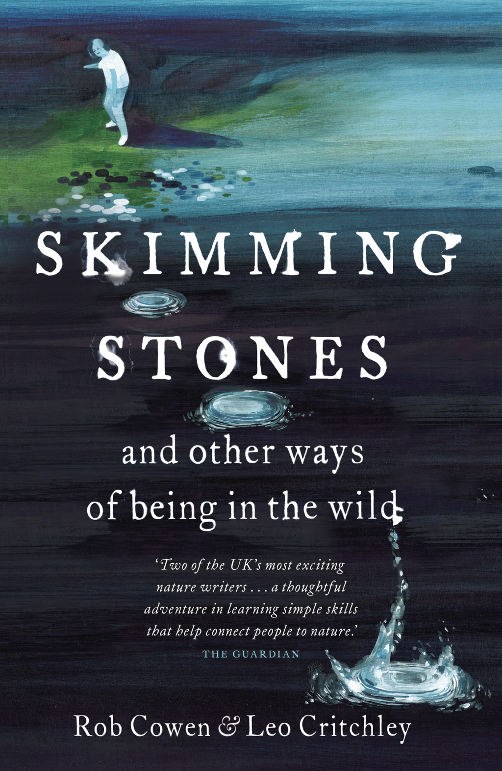 Skimming Stones and other ways of being in the wild