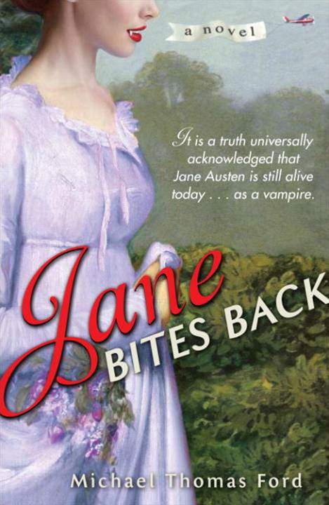 Jane Bites Back By: Michael Thomas Ford