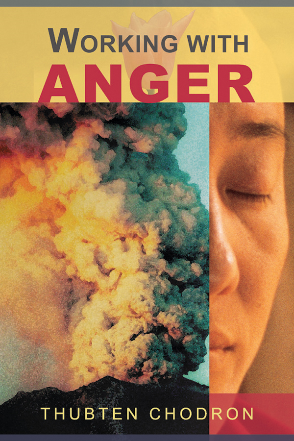 Working with Anger By: Thubten Chodron