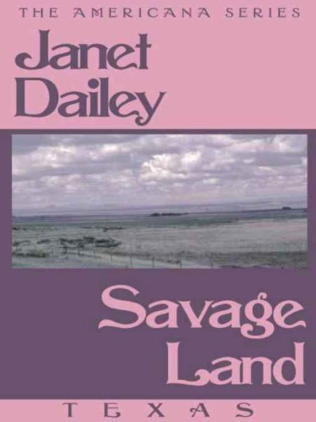 Savage Land (Texas) By: Janet Dailey