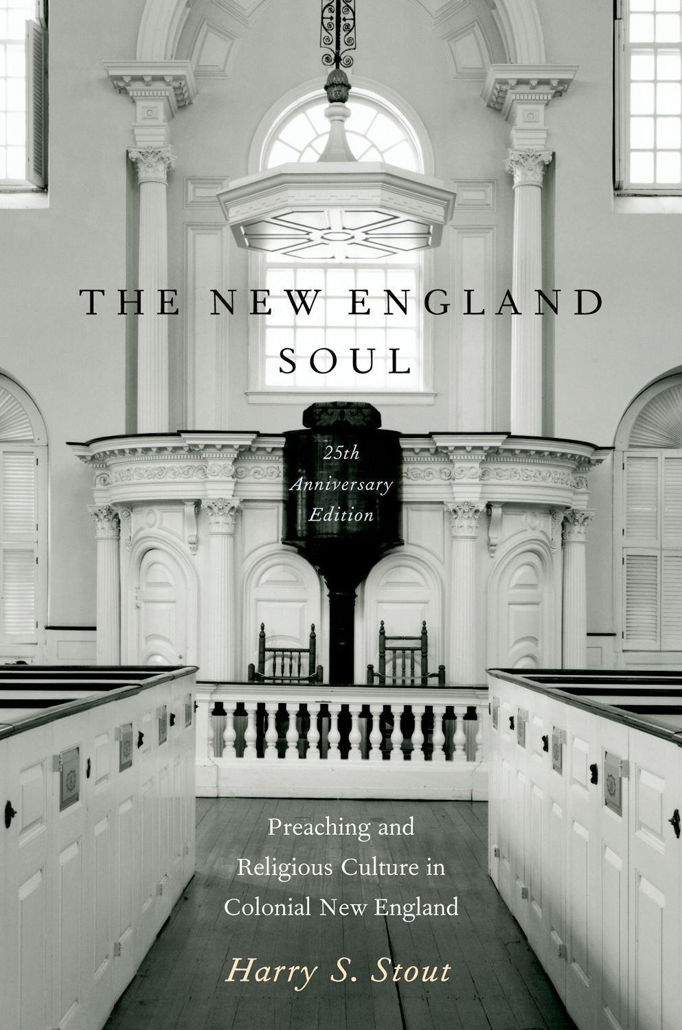 The New England Soul: Preaching and Religious Culture in Colonial New England