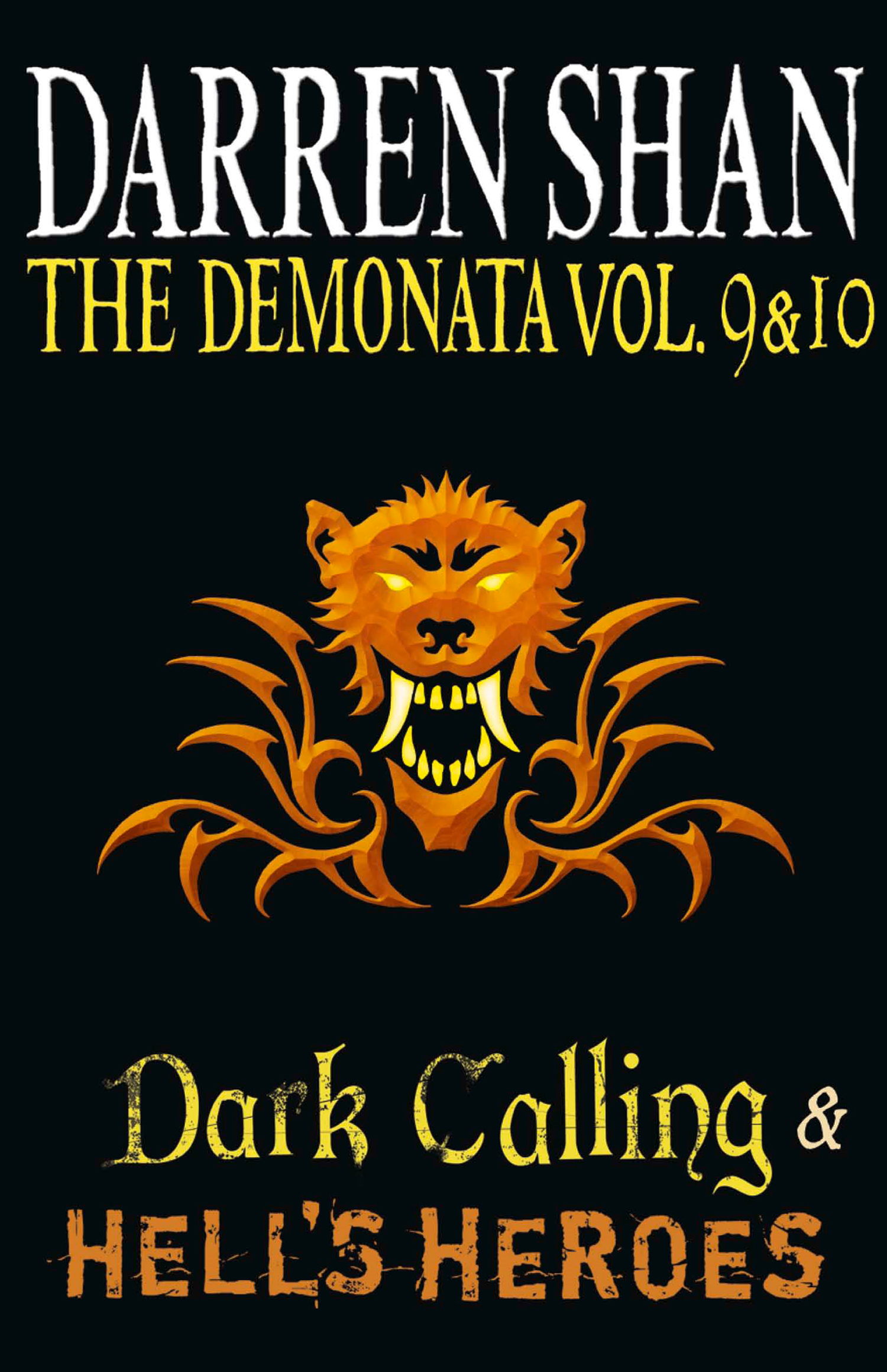 Volumes 9 and 10 - Dark Calling/Hell?s Heroes (The Demonata)