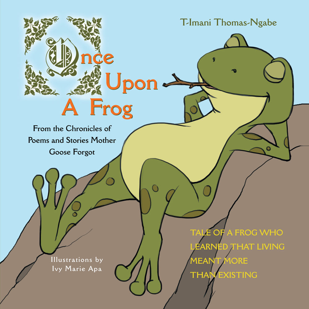 Once Upon A Frog By: T-Imani Thomas-Ngabe