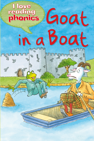 Goat In A Boat (I Love Reading Phonics Level 3)
