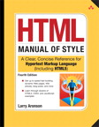 HTML Manual of Style: A Clear, Concise Reference for Hypertext Markup Language (including HTML5)