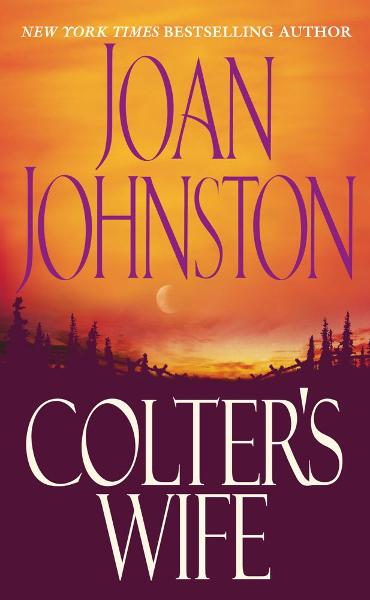 Colter's Wife By: Joan Johnston