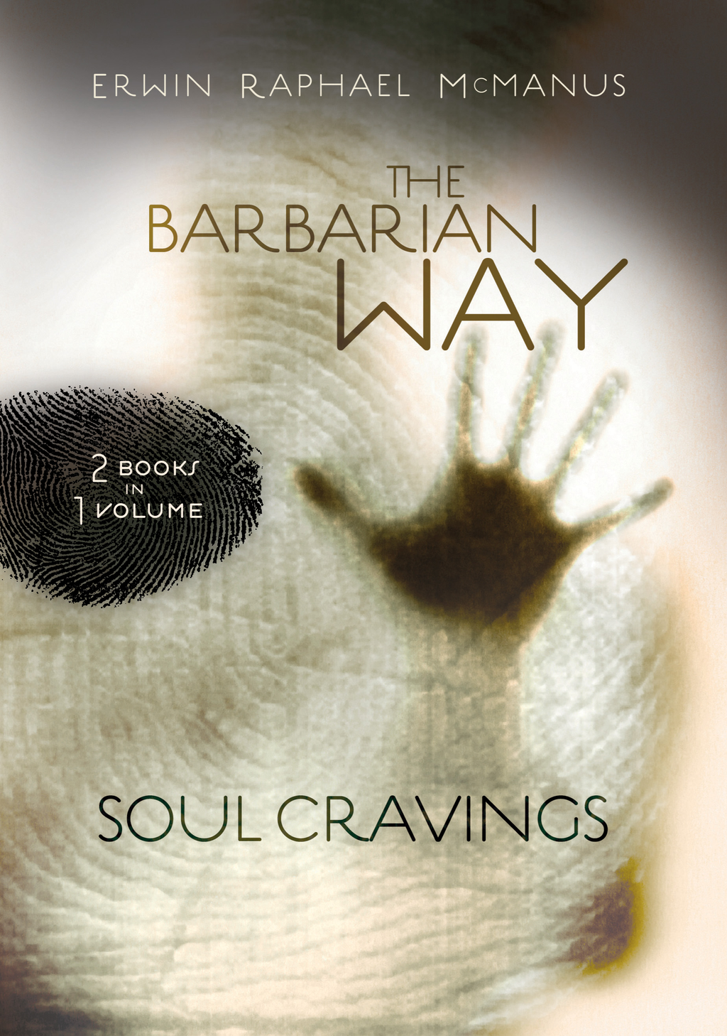 McManus 2-in-1 (Soul Cravings, Barbarian Way) By: Erwin Raphael McManus