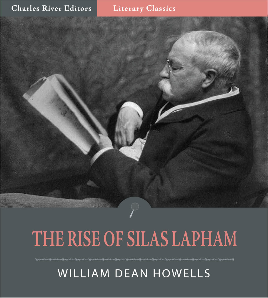 the rise of silas lapham Sparknotes: terms and conditions objectionable material of any kind, including but not limited to any material that encourages conduct that would constitute a criminal offense, give rise to civil liability, is injurious to the health of any user or.
