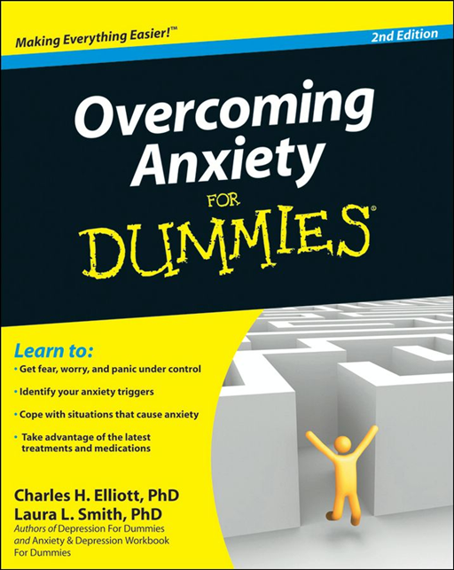 Overcoming Anxiety For Dummies By: Charles H. Elliott PhD,Laura L. Smith PhD