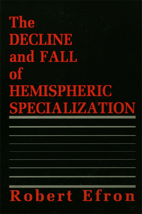 The Decline and Fall of Hemispheric Specialization