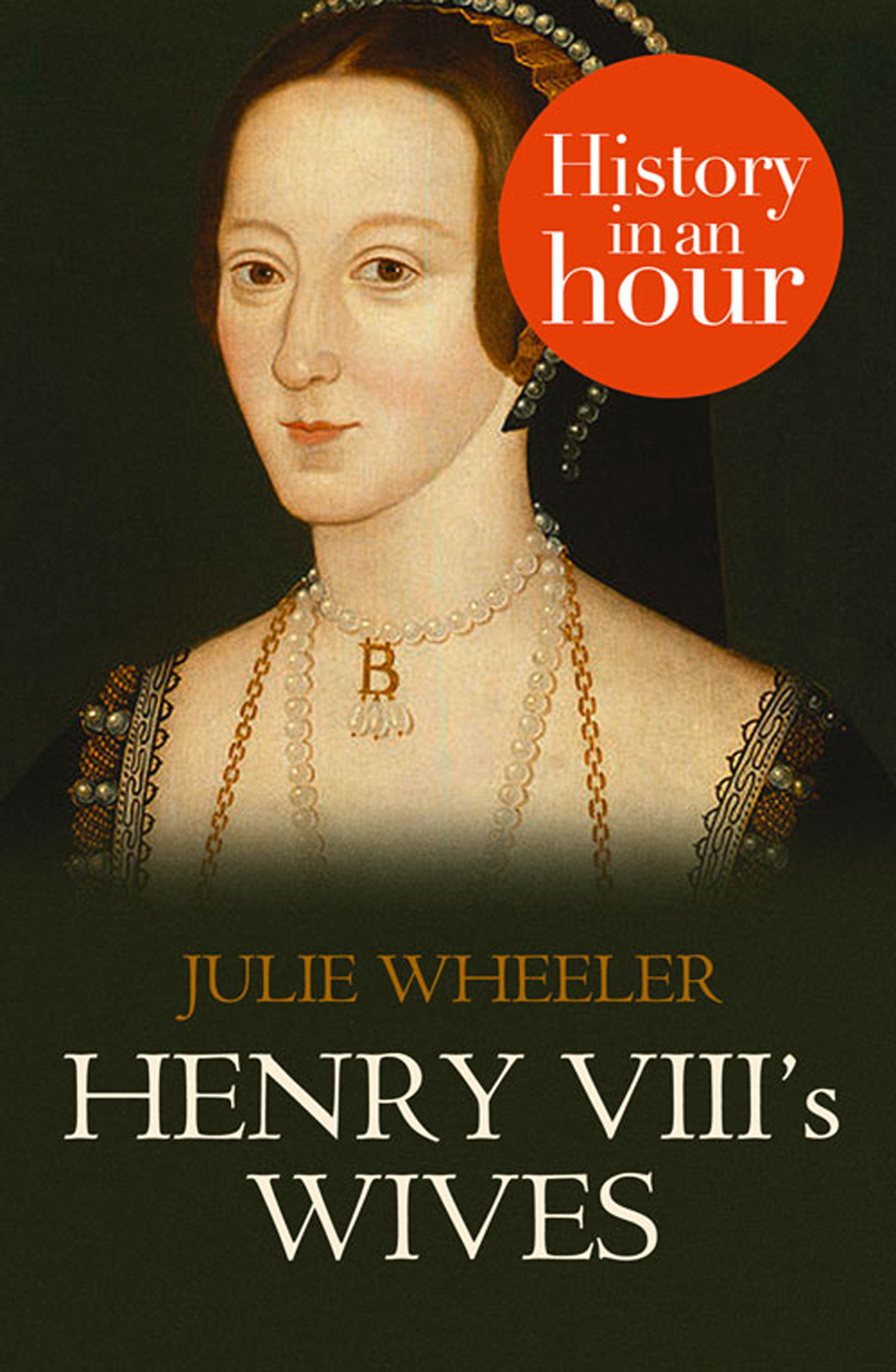 Henry VIII?s Wives: History in an Hour